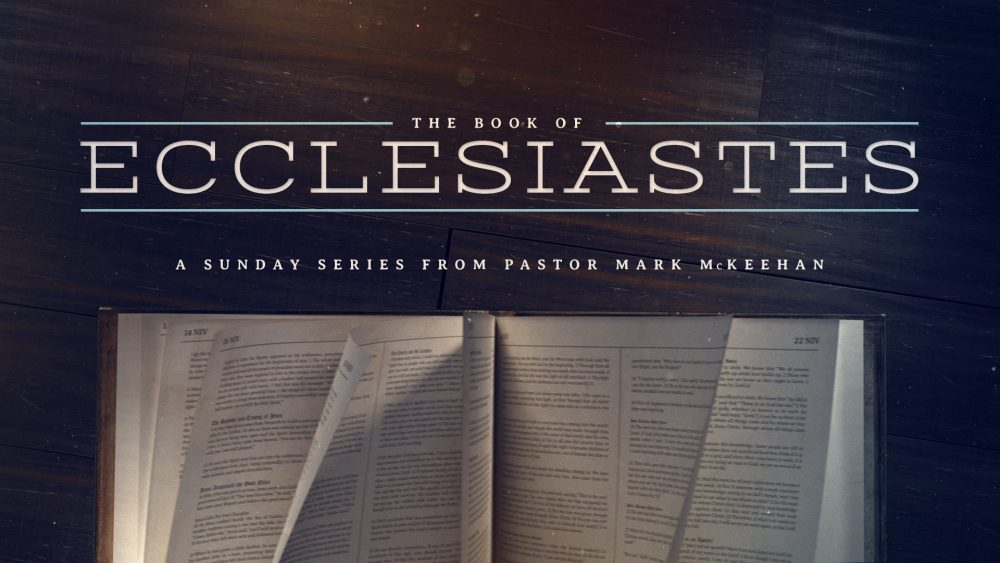 The Book of Ecclesiastes, Part 6