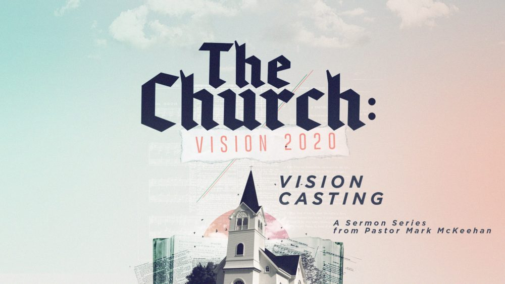 The Church: Vision 2020, Part 2
